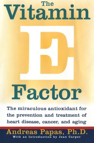 the-vitamin-e-factor-the-miraculous-antioxidant-for-the-prevention-and-treatment-of-heart-disease-ca