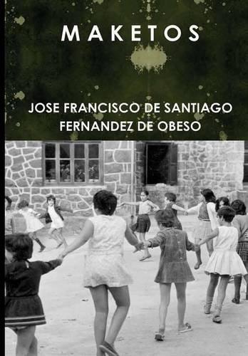 M A K E T O S  [De Santiago Fernandez De Obeso, Jose Fra] (Tapa Dura)