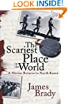 The Scariest Place in the World: A Ma...