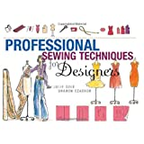 Professional Sewing Techniques for Designers ~ Julie Cole