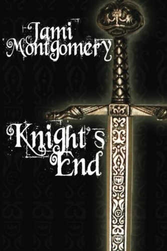 Knight's End: Book One of the Knight Trilogy: Volume 1