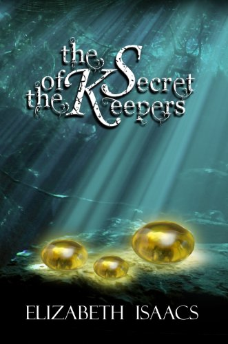 The Secret of the Keepers by Elizabeth Isaacs