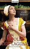Das Gold der Lagune: Historischer Roman zum besten Preis
