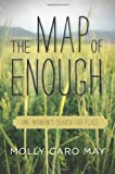 The Map of Enough: One Womans Search for Place