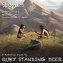Stones Audiobook by Ruby Standing Deer Narrated by Karen Rose Richter