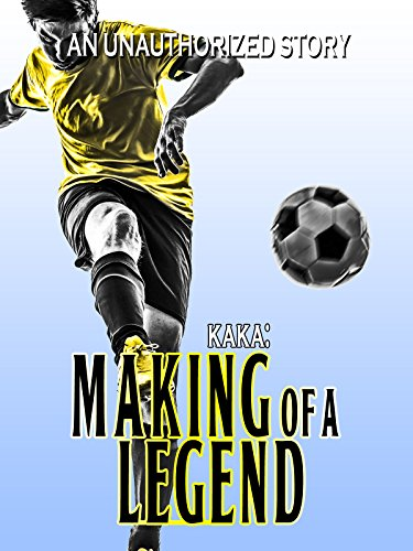 Kaka Making of A Legend
