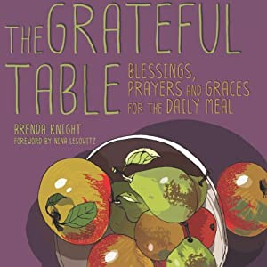Grateful Table: Blessings, Prayers and Graces | [Brenda Knight, Nina Lesowitz]
