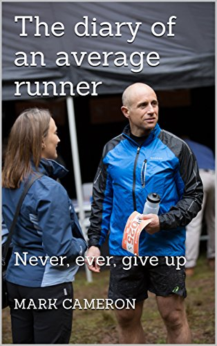 ebook: The diary of an average runner: Never, ever, give up (B00T35EX42)