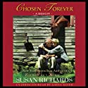 Chosen Forever (       UNABRIDGED) by Susan Richards Narrated by Lorna Raver