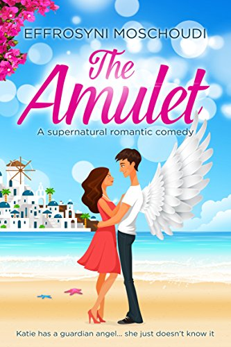 Book: The Amulet - An angel magic romantic comedy by Effrosyni Moschoudi