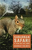 Suburban Safari: A Year on the Lawn (1596910917) by Hannah Holmes