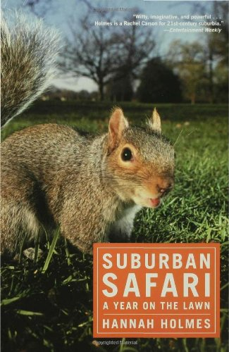Suburban Safari: A Year on the Lawn