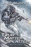 img - for Gray Matter Splatter (A Deckard Novel) (Volume 4) book / textbook / text book
