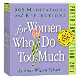 For Women Who Do Too Much 2011 Page-A-Day Calendar (0761156283) by Schaef, Anne Wilson