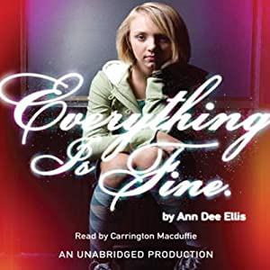 Everything Is Fine | [Ann Dee Ellis]