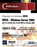 Windows Server 2003 : Examen 70-296, pour les candidats dj certifis MCSE sur Windows 2000
