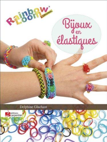 Bijoux en élastiques : Rainbow Loom de Delphine Glachant télécharger
