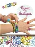 Bijoux en �lastiques : Rainbow Loom