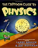 Cartoon Guide to Physics (0064636186) by Gonick, Larry