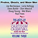 The Best of Cartoon Carnival, Volume 3: Pirates, Ghosts, and Moon Men    Waterlogg Productions