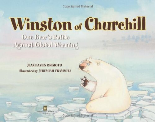 Winston of Churchill: One Bear's Battle Against Global Warming: Jean Davies Okimoto, Jeremiah Trammell: 9781570615436: Amazon.com: Books