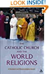 Catholic Church and the World Religio...