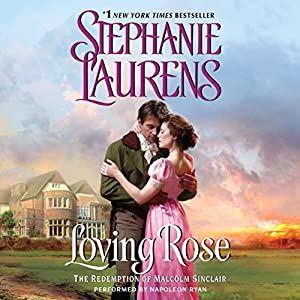 Loving Rose: The Redemption of Malcolm Sinclair | [Stephanie Laurens]