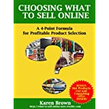 Choosing What to Sell Online: A 4-Point Formula for Profitable Product Selection ~ Karen Brown