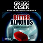 Bitter Almonds: The True Story of Mothers, Daughters, and the Seattle Cyanide Murders | Gregg Olsen