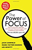 The Power of Focus Tenth Anniversary Edition: How to Hit Your Business, Personal and Financial Targets with Absolute Confidence and Certainty (0757316026) by Canfield, Jack