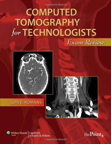 Computed Tomography for Technologists: Exam Review (Point...