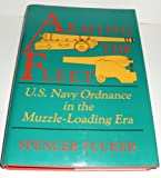 img - for Arming the Fleet: U.S. Navy Ordnance in the Muzzle-Loading Era book / textbook / text book