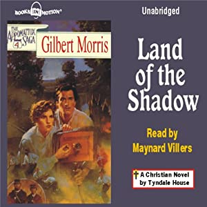 Land of the Shadow: Appomattox Series Book #4 | [Gilbert Morris]