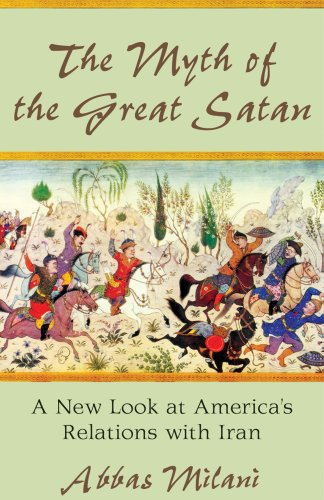 The Myth of the Great Satan: A New Look at America's Relations with Iran