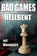 Bad Games: Hellbent - A Dark Psychological Thriller (Bad Games Series)