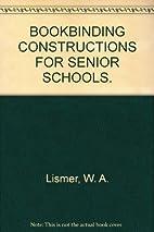 Bookbinding Constructions For Senior Schools…