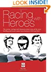 Racing with Heroes: The stories, sett...