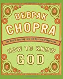 How to Know God (Miniature) (0762411589) by Chopra, Deepak
