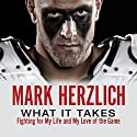 What It Takes: Fighting for My Life and My Love of the Game Audiobook by Mark Herzlich Narrated by Mark Herzlich