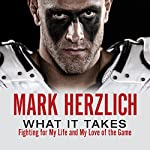 What It Takes: Fighting for My Life and My Love of the Game | Mark Herzlich