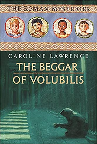The Beggar of Volubilis (The Roman Mysteries)