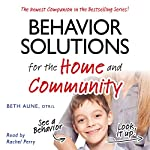Behavior Solutions for the Home and Community: The Newest Companion in the Bestselling Series! | Beth Aune