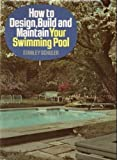 img - for How to Design, Build and Maintain Your Swimming Pool book / textbook / text book