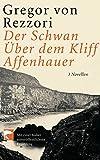 Der Schwan; Über dem Kliff; Affenhauer: 3 Novellen
