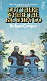 Out There Where the Big Ships Go (0671835017) by Richard Cowper