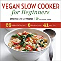 Vegan Slow Cooker for Beginners: Essentials to Get Started Audiobook by Rockridge Press Narrated by Kevin Pierce