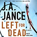 Left for Dead: A Novel (       UNABRIDGED) by J. A. Jance Narrated by Karen Ziemba