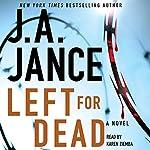 Left for Dead: A Novel | J. A. Jance