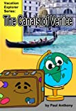 img - for The Canals of Venice (Vacation Explorer Series) book / textbook / text book