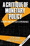 img - for A Critique of Monetary Policy: Theory and British Experience book / textbook / text book